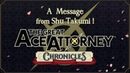 A Message from Shu Takumi! - The Great Ace Attorney Chronicles