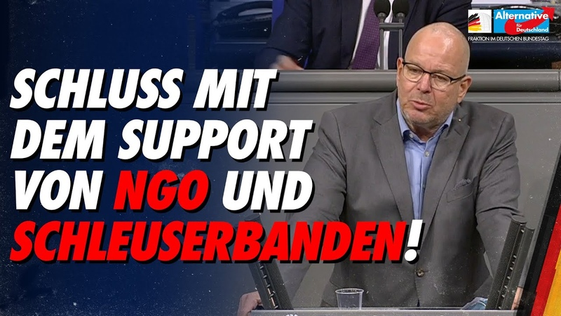 Schluss mit dem Support von NGO und Schleuserbanden! - Christian Wirth - AfD-Fraktion im Bundestag