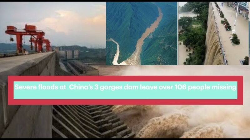 Severe floods at China's 3 gorges dam leave over 106 people missing