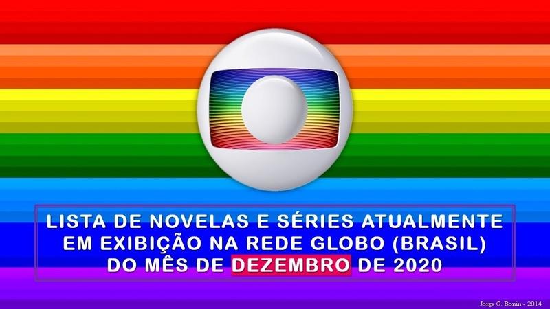LISTAGEM NOVELAS ATUAIS DEZEMBRO 2020 REDE GLOBO BRASIL