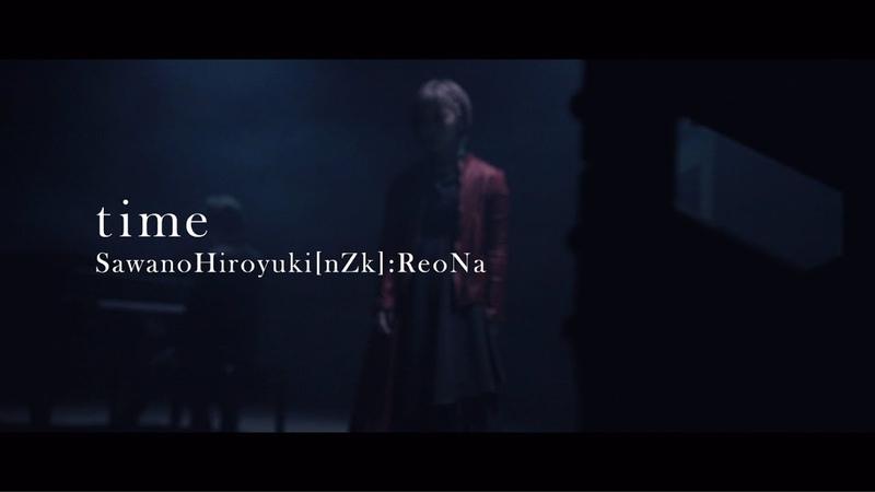 SawanoHiroyuki[nZk]ReoNa『time』Music Video