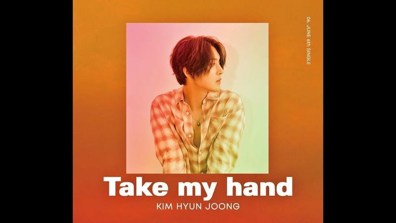 KIM HYUN JOONG - 「Take my hand」 (Official Music Video)