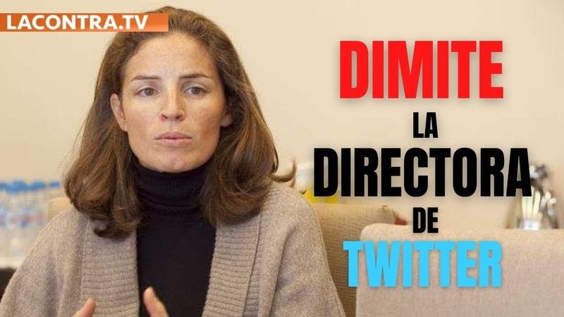 Las censuras arbitrarias de Twitter España provocan la dimisión de su directora