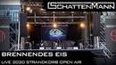 SCHATTENMANN - Brennendes Eis live 2020 Strandkorb Open Air