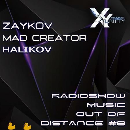 XY- unity ZAYKOV MаD CreatoR B2B HALIKOV - Radioshow Music Out Of Distance 8