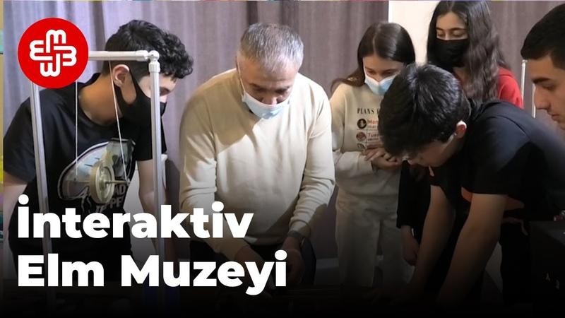 Azərbaycanda ilk İnteraktiv Elm Muzeyi