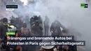 Paris Tränengas und brennende Autos bei Protesten gegen Sicherheitsgesetz
