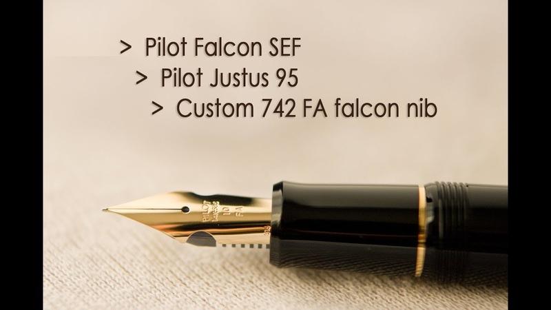 Comparativa Pilot Falcon vs Justus 95 vs Custom 742 FA falcon nib