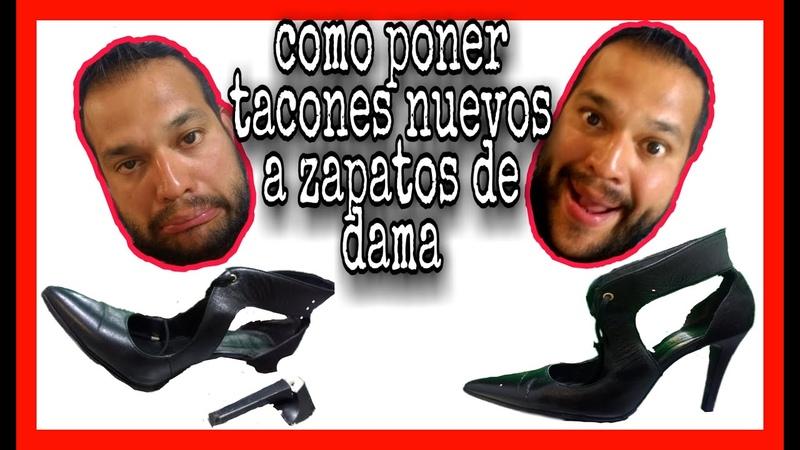 COMO CAMBIAR TACONES ALTOS DE DAMA TRABAJO BIEN HECHO Y DURADERO PASO A PASO 👠👠