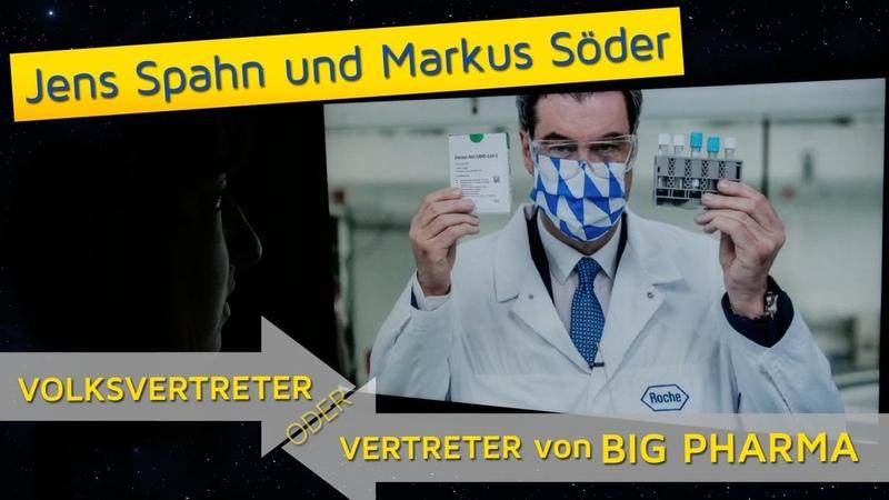 Jens Spahn und Markus Söder - Volksvertreter oder Vertreter von Big Pharma | 20. Juli 2020