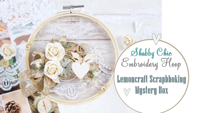 Shabby Chic Embroidery Hoop - Lemoncraft Mystery Box January 2021