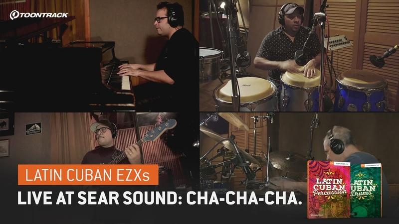 Latin Cuban EZXs – Live at Sear Sound Cha-Cha-Cha
