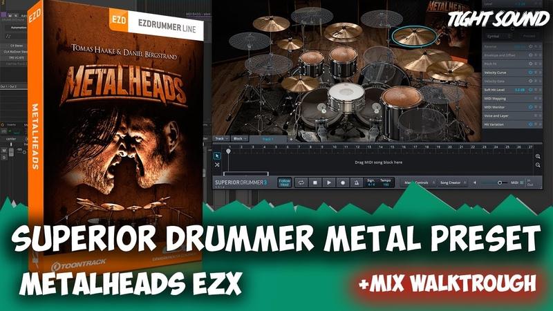 TOONTRACK METALHEADS EZX (SUPERIOR DRUMMER 3 METAL PRESET)MIX WALKTHROUGH