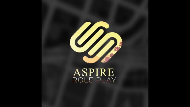 Aspire Role Play Обзор Нового сервера